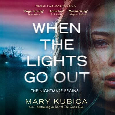 When The Lights Go Out - Mary Kubica, Read by Jayme Mattler and Julia Whelan