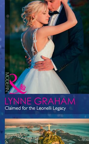 Claimed For The Leonelli Legacy (Wedlocked!, Book 88) Paperback  by Lynne Graham
