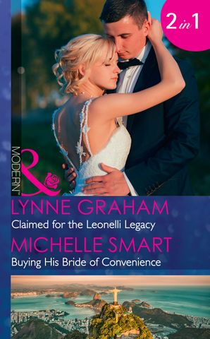 Claimed For The Leonelli Legacy: Claimed for the Leonelli Legacy (Wedlocked!) / Buying His Bride of Convenience (Bound to a Billionaire) (Mills & Boon Modern) Paperback  by Lynne Graham