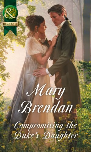 Compromising The Duke's Daughter Paperback  by Mary Brendan