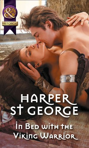 In Bed With The Viking Warrior Paperback  by Harper St. George