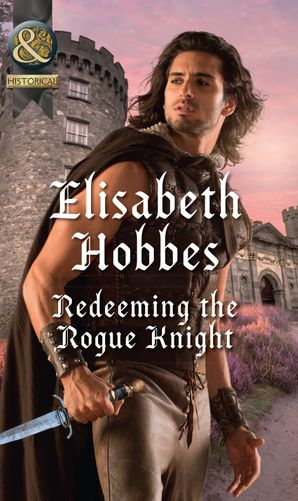 Redeeming The Rogue Knight Paperback  by Elisabeth Hobbes