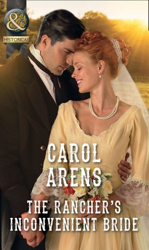 The Rancher's Inconvenient Bride Paperback  by Carol Arens