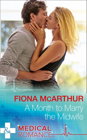 A Month To Marry The Midwife Paperback  by Fiona McArthur