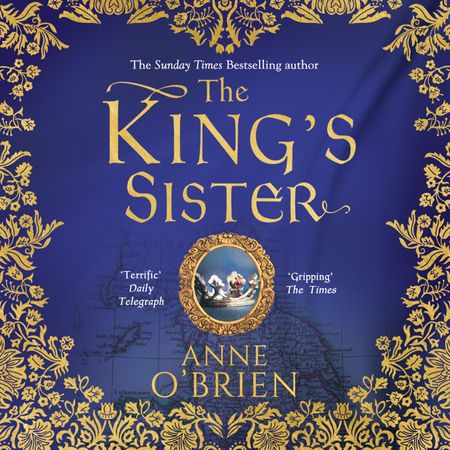 The King's Sister - Anne O'Brien, Read by Jessica Ball