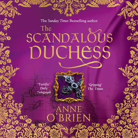 The Scandalous Duchess - Anne O'Brien, Read by Lucy Paterson
