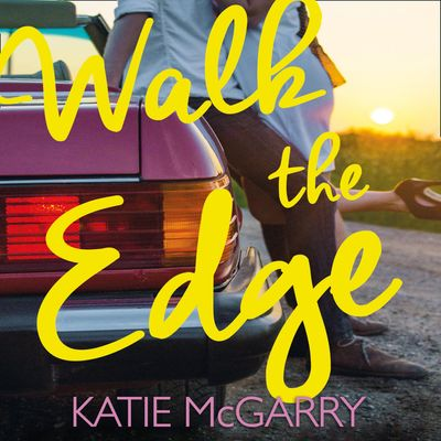 Walk The Edge (Thunder Road, Book 2) - Katie McGarry, Read by Rachael Louise Miller and Christopher Ragland