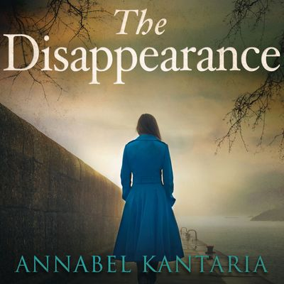 The Disappearance - Annabel Kantaria, Read by Jessica Ball