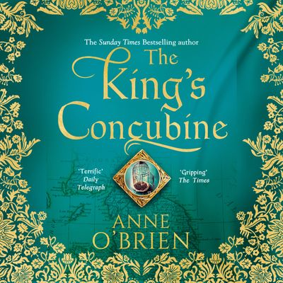 The King's Concubine - Anne O'Brien, Read by Sophie Aldred
