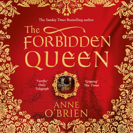 The Forbidden Queen - Anne O'Brien, Read by Emily Lucienne