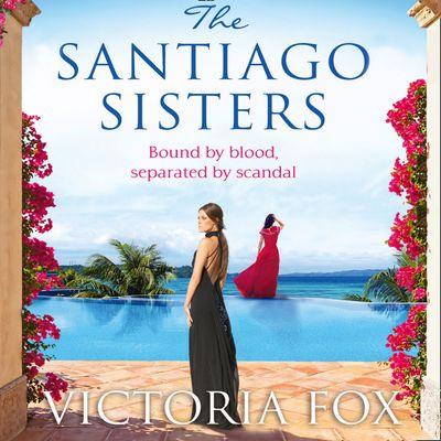 The Santiago Sisters - Victoria Fox, Read by Yolanda Kettle