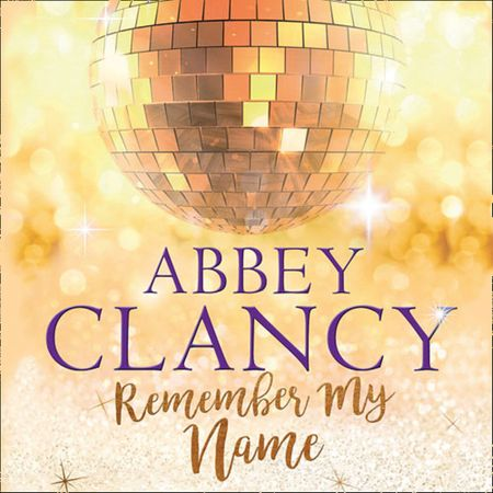 Remember My Name - Abbey Clancy, Read by Rebecca Rainsford
