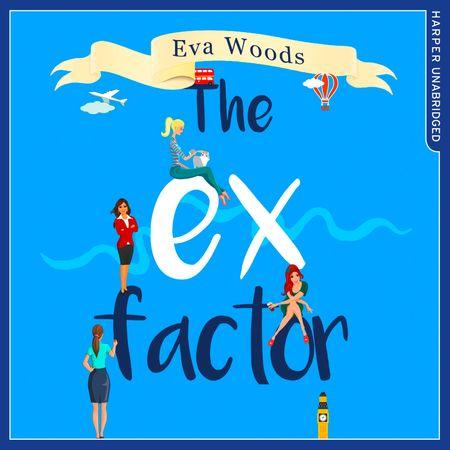 The Ex Factor - Eva Woods, Read by Laura Kirman