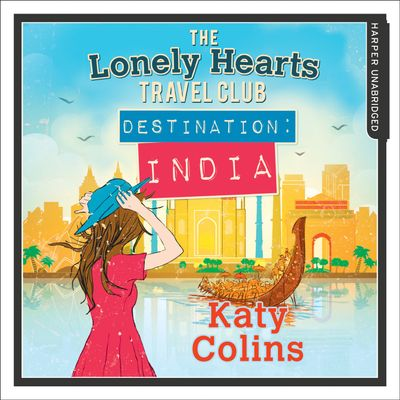 Destination India (The Lonely Hearts Travel Club, Book 2) - Katy Colins, Read by Rachael Louise Miller
