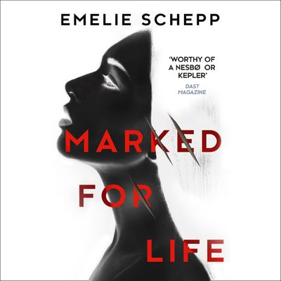 Marked For Life - Emelie Schepp, Read by Christine Lakin
