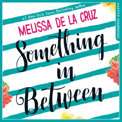 Something Inbetween - Melissa de la Cruz, Read by Cassie Simone