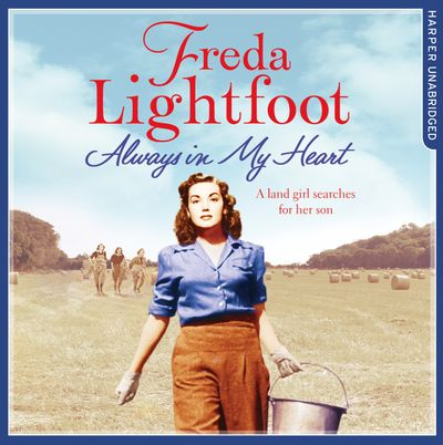 Always In My Heart - Freda Lightfoot, Read by Rachael Louise Miller