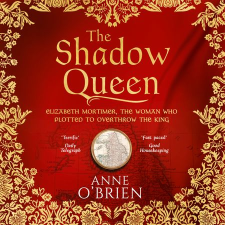 The Shadow Queen - Anne O'Brien, Read by Gabrielle Glaister