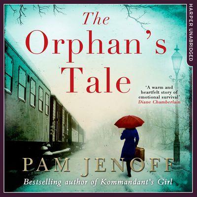 The Orphan's Tale - Pam Jenoff, Read by Jennifer Wydra and Kyla Garcia