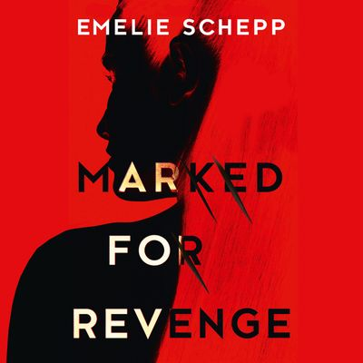 Marked For Revenge - Emelie Schepp, Read by Kirsten Potter