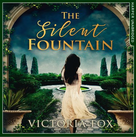 The Silent Fountain - Victoria Fox, Read by Laurence Bouvard and Helen Keeley