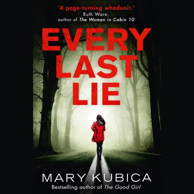 Every Last Lie - Mary Kubica, Read by Carly Robins and Graham Hamilton
