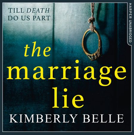 The Marriage Lie - Kimberly Belle, Read by Stephanie Cannon