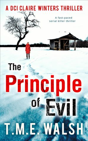 The Principle Of Evil (DCI Claire Winters crime series, Book 2) Paperback  by T.M.E. Walsh