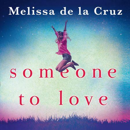 Someone To Love - Melissa de la Cruz, Read by Caitlin Kelly