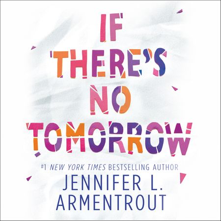 If There's No Tomorrow - Jennifer L. Armentrout, Read by Jorjeana Marie