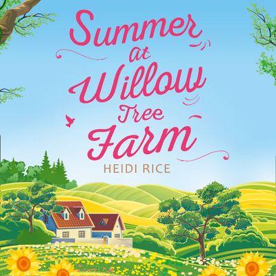 Summer At Willow Tree Farm - Heidi Rice, Read by Stephanie Racine