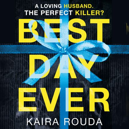 Best Day Ever - Kaira Rouda, Read by Graham Halstead and Amy McFadden