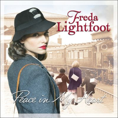 Peace In My Heart - Freda Lightfoot, Read by Penny Andrews