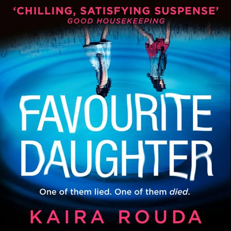 Favourite Daughter - Kaira Rouda, Read by Kathleen McInerney
