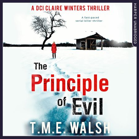 The Principle Of Evil (DCI Claire Winters crime series, Book 2) - T.M.E. Walsh, Read by Julie Maisey