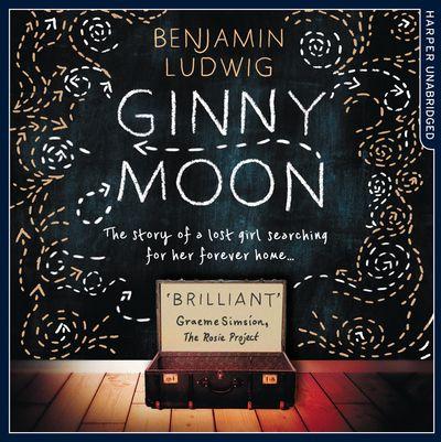 Ginny Moon - Benjamin Ludwig, Read by Em Eldridge