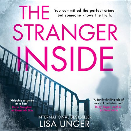 The Stranger Inside - Lisa Unger, Read by Vivienne Leheny and Chris Andrew Ciulla