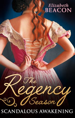 The Regency Season: Scandalous Awakening: The Viscount's Frozen Heart / The Marquis's Awakening Paperback  by Elizabeth Beacon
