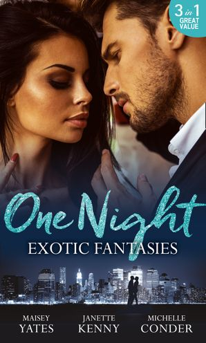 One Night: Exotic Fantasies: One Night in Paradise / Pirate Tycoon, Forbidden Baby / Prince Nadir's Secret Heir Paperback  by