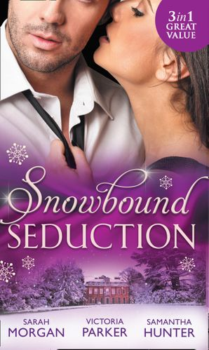 Snowbound Seduction: A Night of No Return / To Claim His Heir by Christmas / I'll Be Yours for Christmas Paperback  by