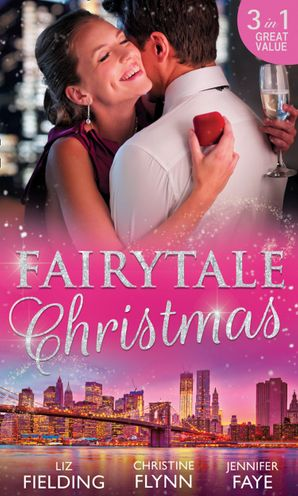 Fairytale Christmas: Mistletoe and the Lost Stiletto / Her Holiday Prince Charming / A Princess by Christmas Paperback  by Liz Fielding