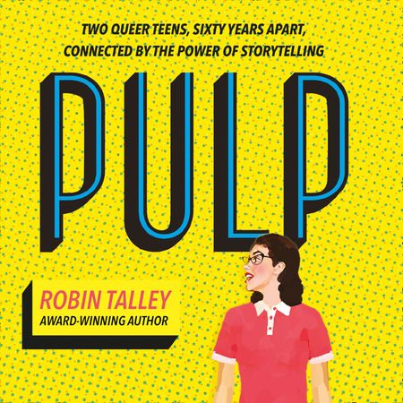 Pulp - Robin Talley, Read by Stephanie Cannon