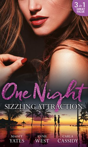 One Night: Sizzling Attraction: Married for Amari's Heir / Damaso Claims His Heir / Her Secret, His Duty Paperback  by Maisey Yates