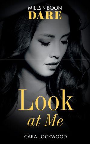Look At Me (Dare) Paperback  by Cara Lockwood