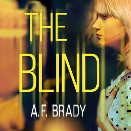 The Blind - A.F. Brady, Read by Kate Zane