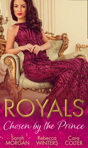 Royals: Chosen By The Prince: The Prince's Waitress Wife / Becoming the Prince's Wife / To Dance with a Prince Paperback  by Sarah Morgan