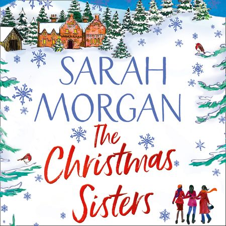 The Christmas Sisters - Sarah Morgan, Read by Mandy Weston