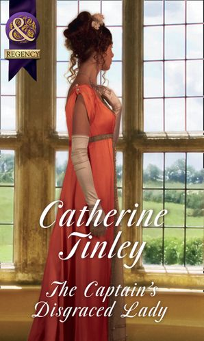 The Captain's Disgraced Lady Paperback  by Catherine Tinley