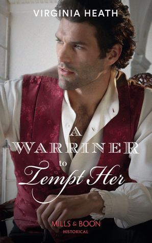 A Warriner To Tempt Her (The Wild Warriners, Book 3) Paperback  by Virginia Heath