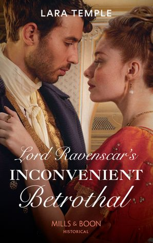 Lord Ravenscar's Inconvenient Betrothal Paperback  by Lara Temple